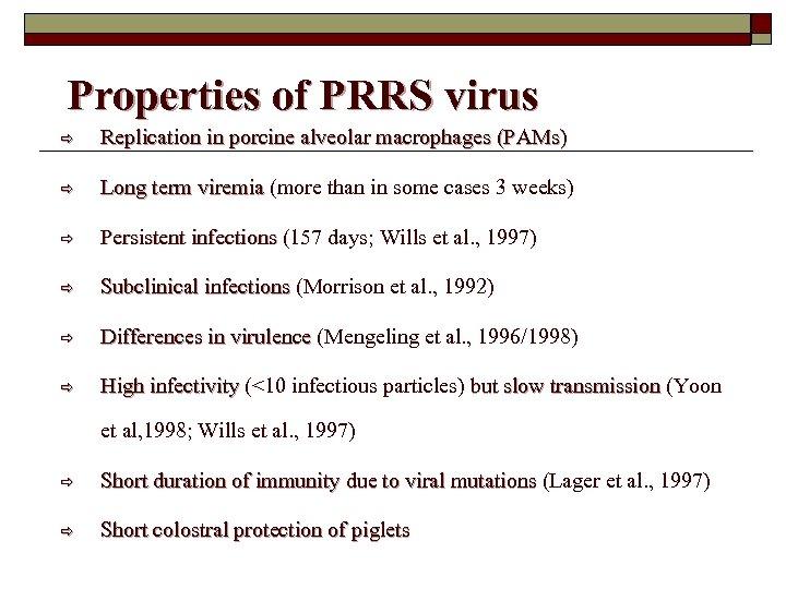 Properties of PRRS virus ð Replication in porcine alveolar macrophages (PAMs) ð Long term