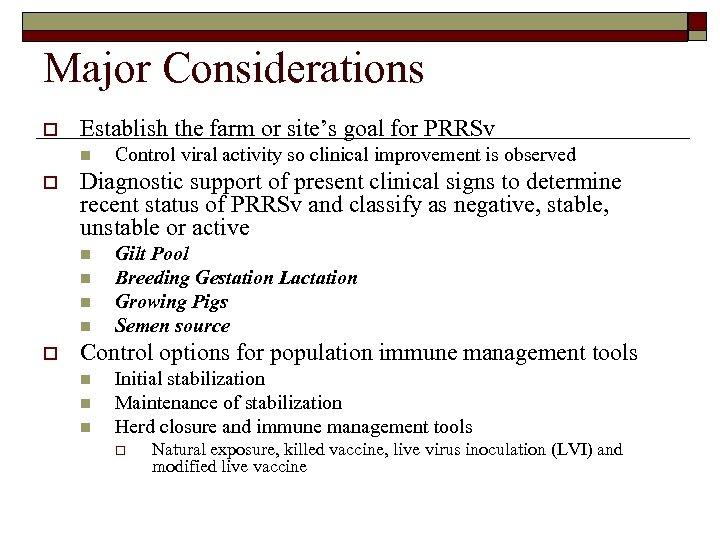 Major Considerations o Establish the farm or site's goal for PRRSv n o Diagnostic