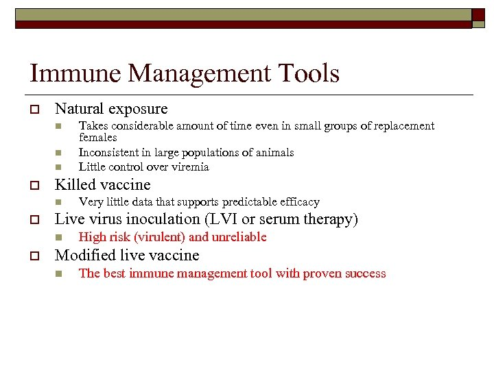 Immune Management Tools o Natural exposure n n n o Killed vaccine n o