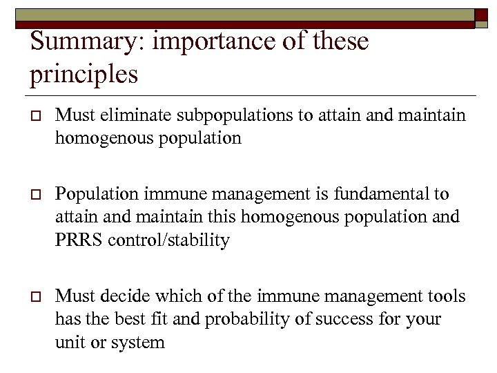 Summary: importance of these principles o Must eliminate subpopulations to attain and maintain homogenous