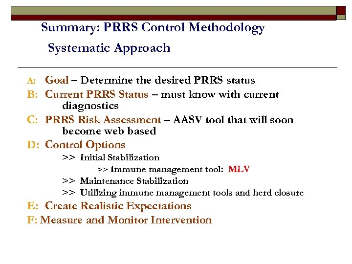 Summary: PRRS Control Methodology Systematic Approach Goal – Determine the desired PRRS status B: