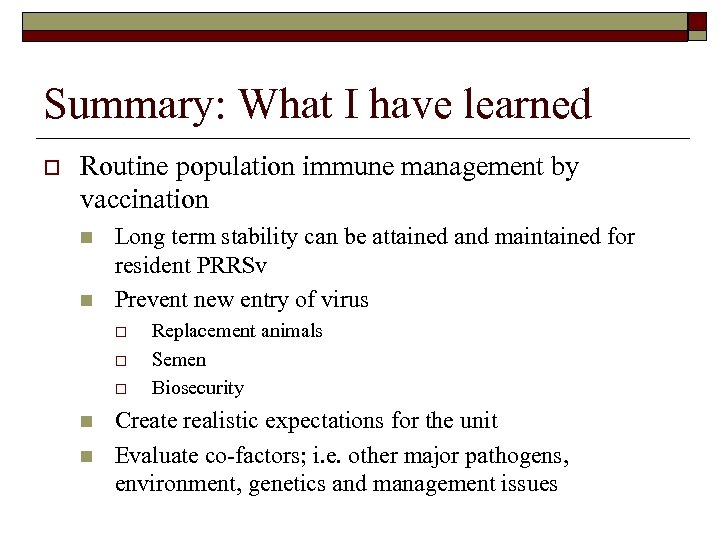 Summary: What I have learned o Routine population immune management by vaccination n n