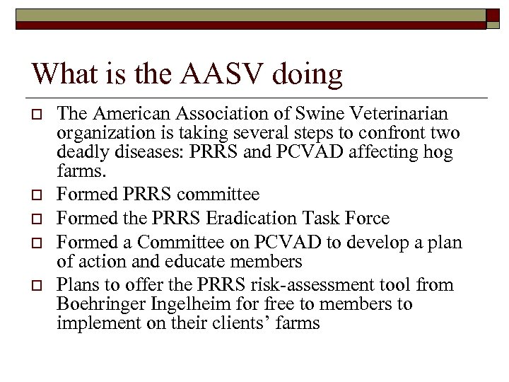 What is the AASV doing o o o The American Association of Swine Veterinarian