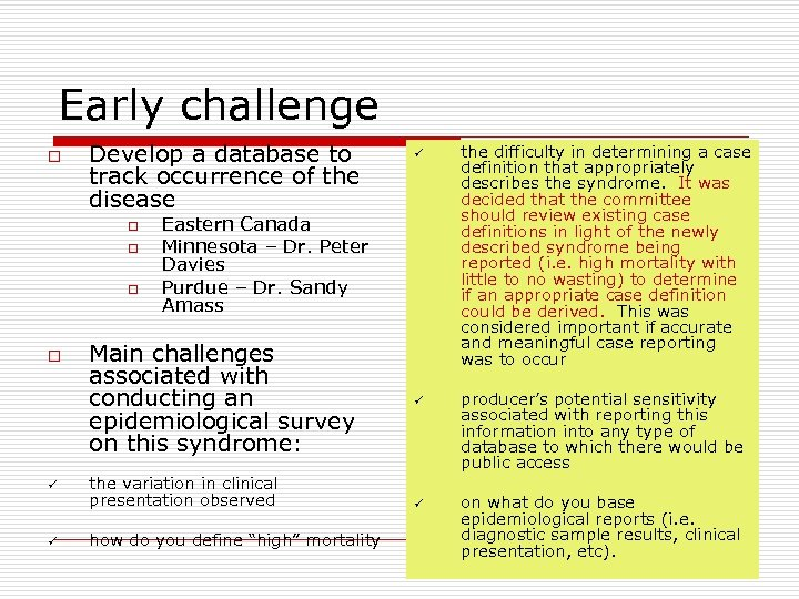 Early challenge o Develop a database to track occurrence of the disease o o