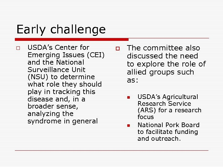 Early challenge o USDA's Center for Emerging Issues (CEI) and the National Surveillance Unit