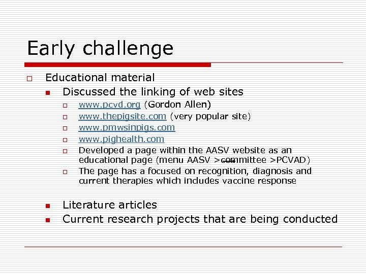 Early challenge o Educational material n Discussed the linking of web sites o o
