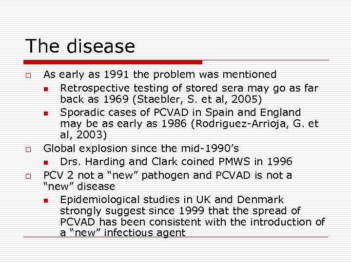 The disease o o o As early as 1991 the problem was mentioned n