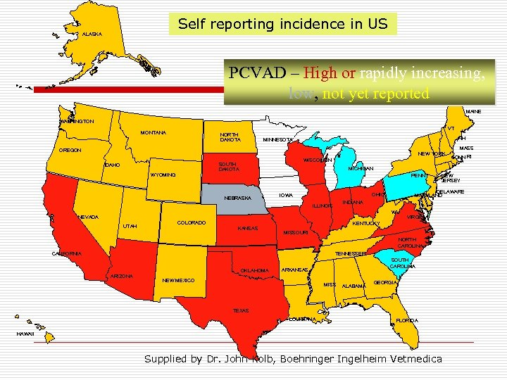 Self reporting incidence in US ALASKA PCVAD – High or rapidly increasing, low, not