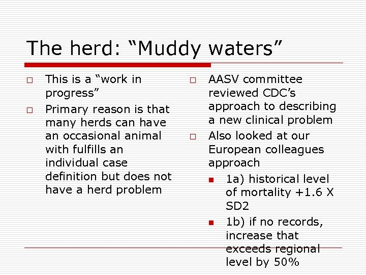 """The herd: """"Muddy waters"""" o o This is a """"work in progress"""" Primary reason"""