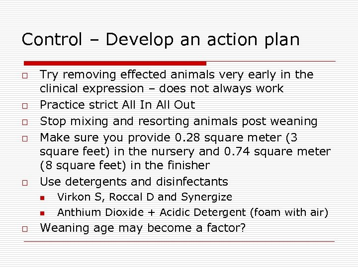 Control – Develop an action plan o o o Try removing effected animals very