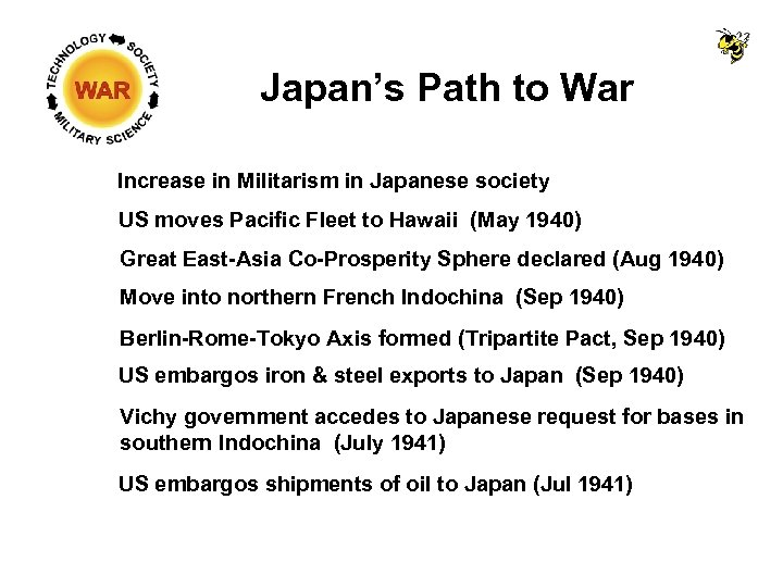 Japan's Path to War Increase in Militarism in Japanese society US moves Pacific Fleet