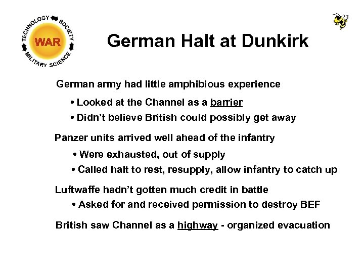 German Halt at Dunkirk German army had little amphibious experience • Looked at the