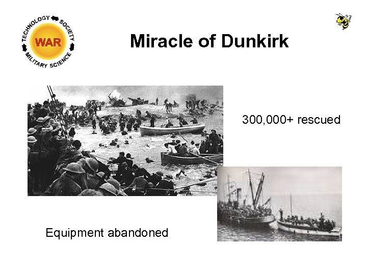 Miracle of Dunkirk 300, 000+ rescued Equipment abandoned