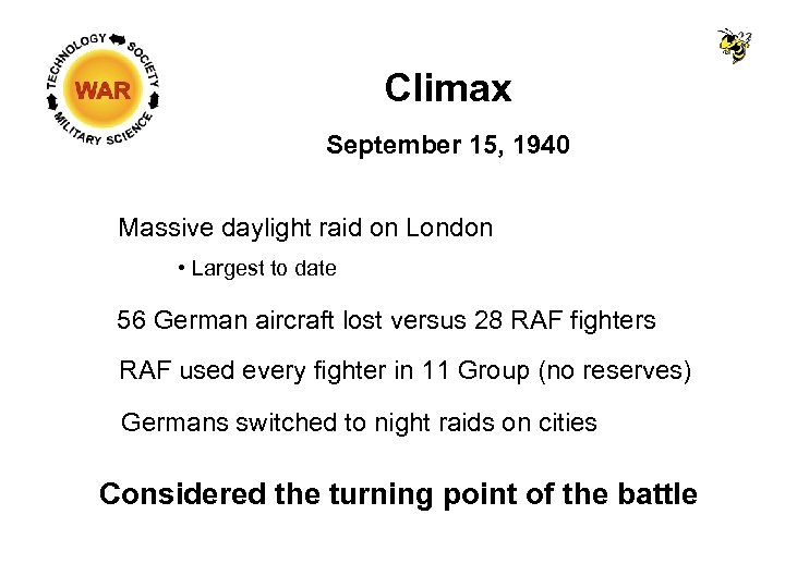 Climax September 15, 1940 Massive daylight raid on London • Largest to date 56