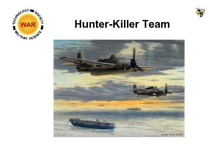 Hunter-Killer Team