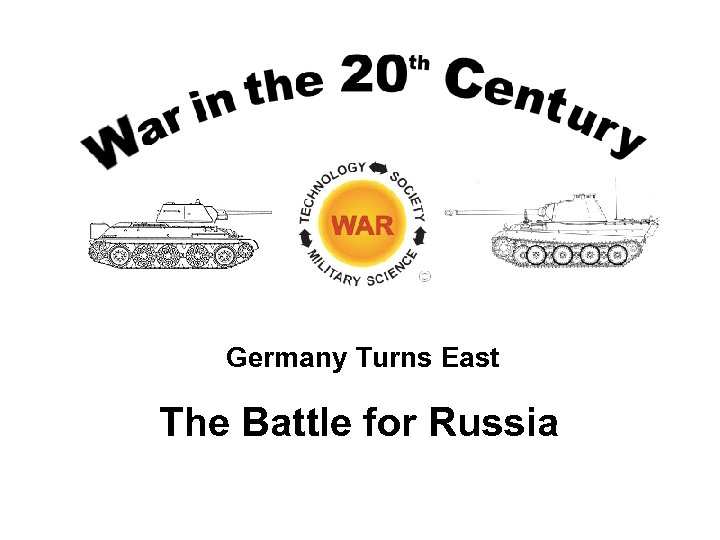 Germany Turns East The Battle for Russia