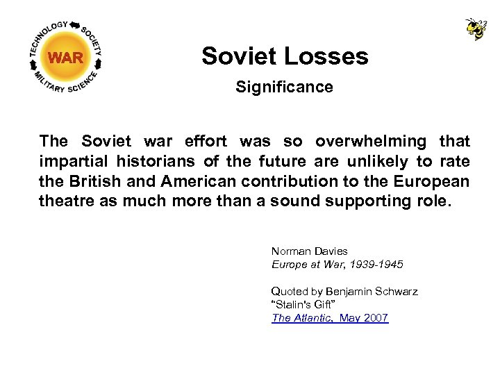 Soviet Losses Significance The Soviet war effort was so overwhelming that impartial historians of