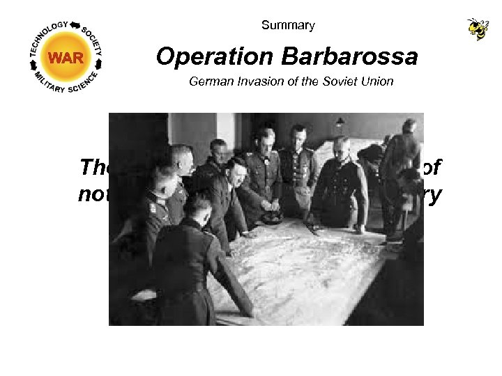 Summary Operation Barbarossa German Invasion of the Soviet Union The classic example of the