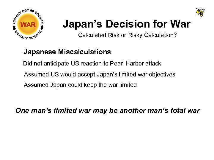 Japan's Decision for War Calculated Risk or Risky Calculation? Japanese Miscalculations Did not anticipate