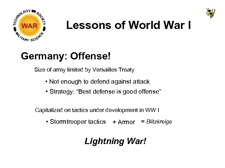 Lessons of World War I Germany: Offense! Size of army limited by Versailles Treaty