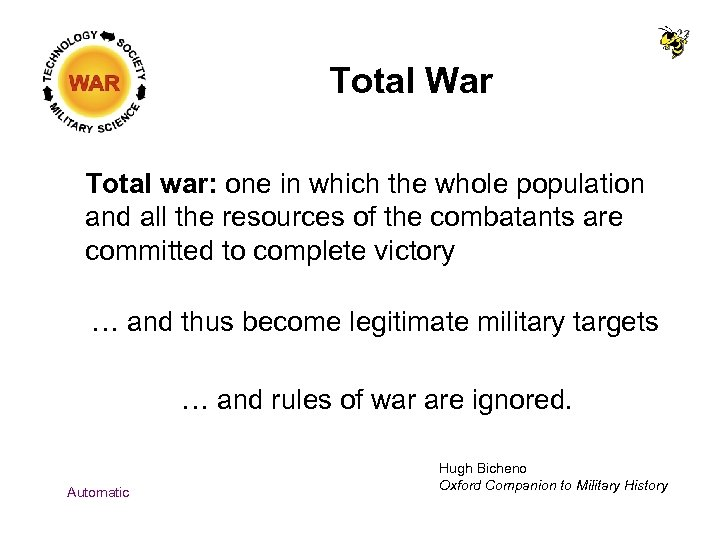 Total War Total war: one in which the whole population and all the resources