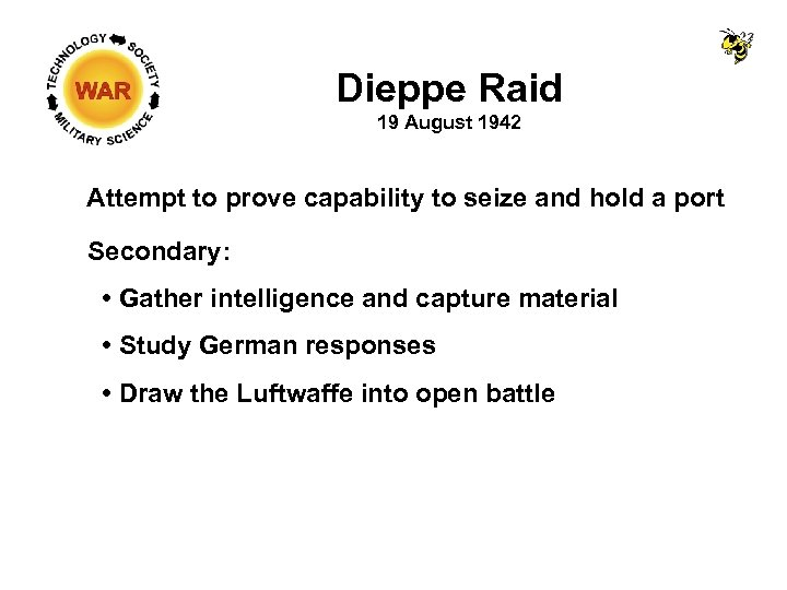 Dieppe Raid 19 August 1942 Attempt to prove capability to seize and hold a