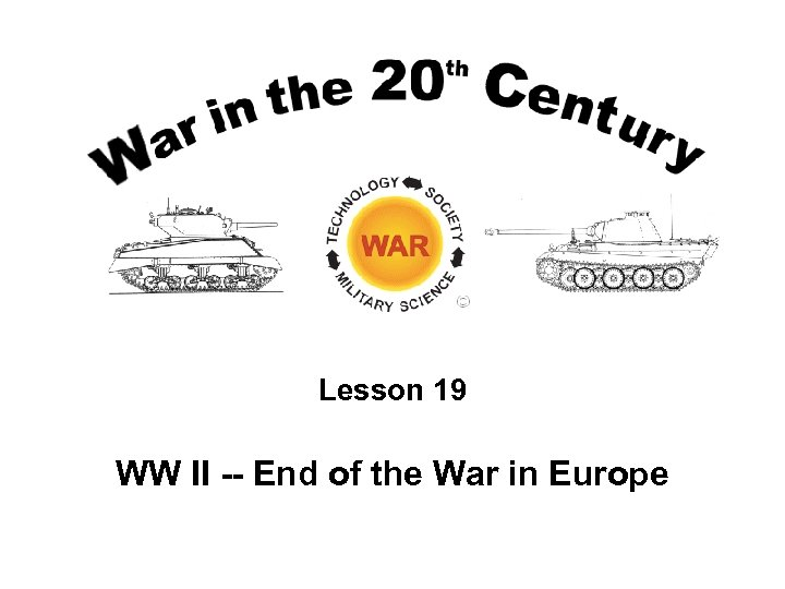 Lesson 19 WW II -- End of the War in Europe