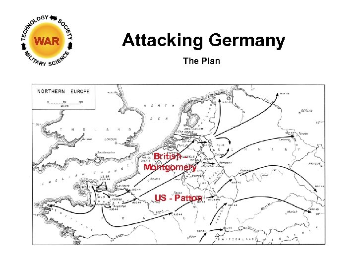 Attacking Germany The Plan British Montgomery US - Patton