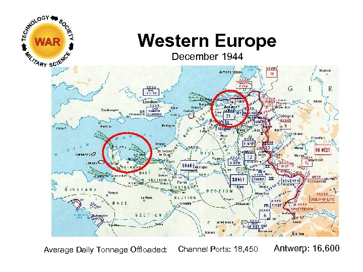 Western Europe December 1944 Average Daily Tonnage Offloaded: Channel Ports: 18, 450 Antwerp: 16,