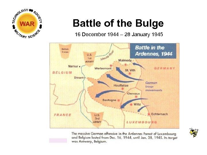 Battle of the Bulge 16 December 1944 – 28 January 1945