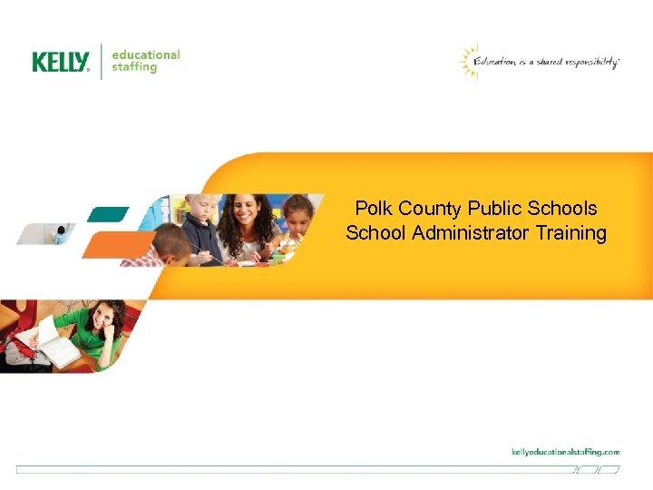 Polk County Public Schools School Administrator Training 1