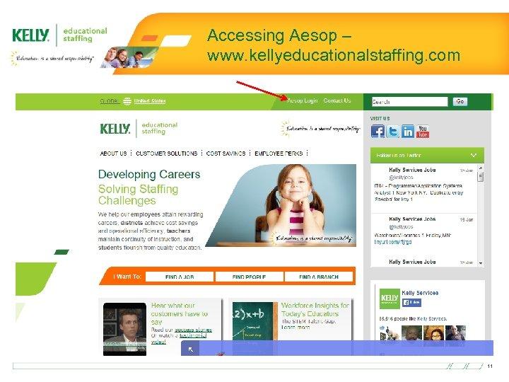 Accessing Aesop – www. kellyeducationalstaffing. com 11