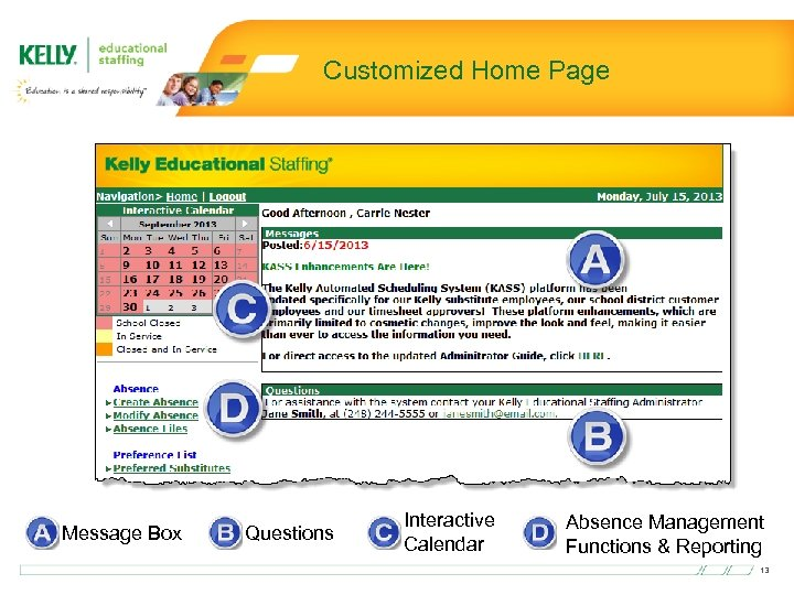 Customized Home Page Message Box Questions Interactive Calendar Absence Management Functions & Reporting 13