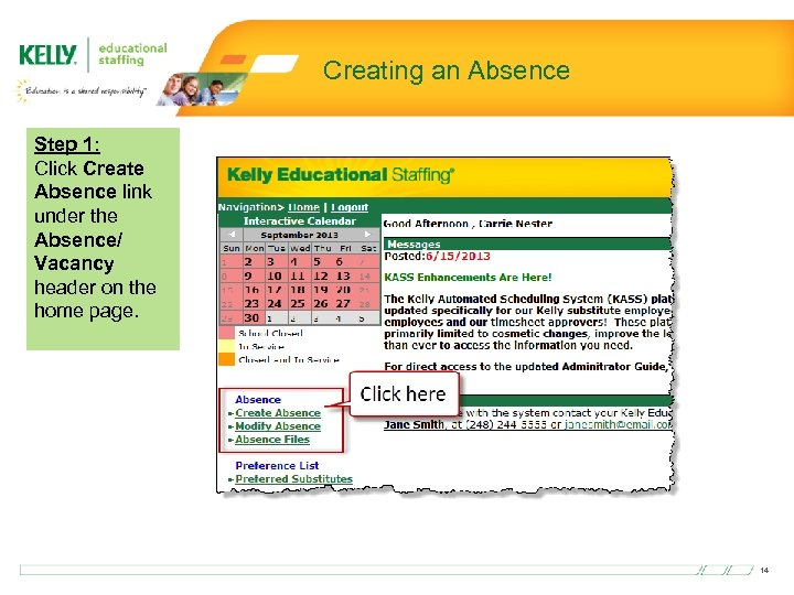 Creating an Absence Step 1: Click Create Absence link under the Absence/ Vacancy header