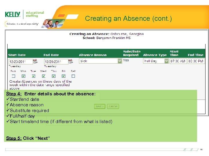 Creating an Absence (cont. ) Step 4: Enter details about the absence: AAAAAAAA üStart/end