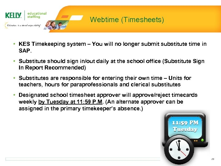 Webtime (Timesheets) • KES Timekeeping system – You will no longer submit substitute time