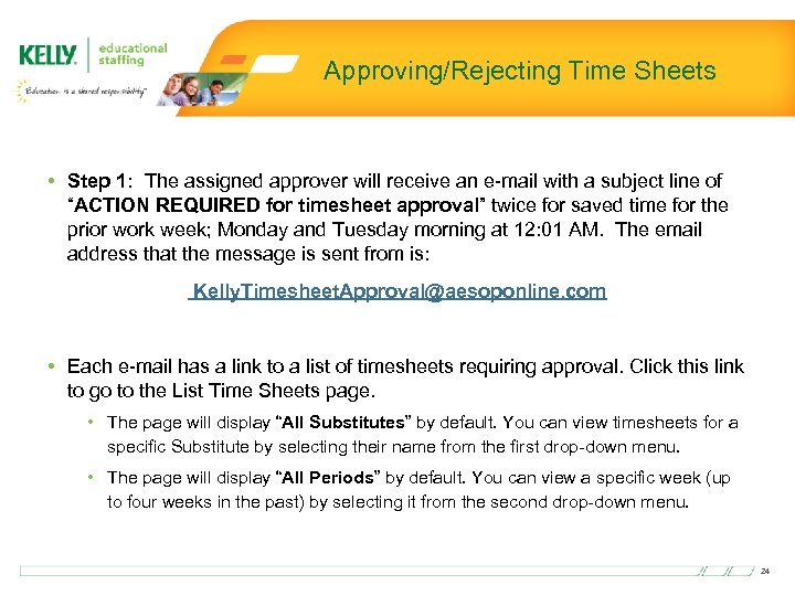 Approving/Rejecting Time Sheets • Step 1: The assigned approver will receive an e-mail with