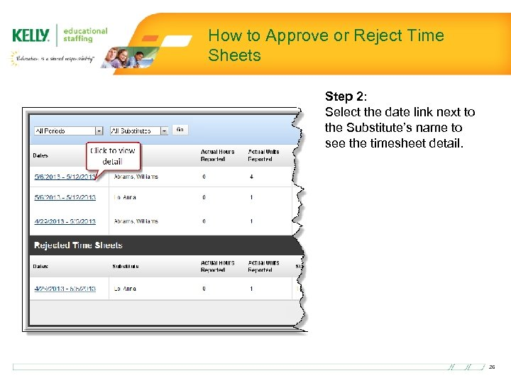 How to Approve or Reject Time Sheets Step 2: Select the date link next