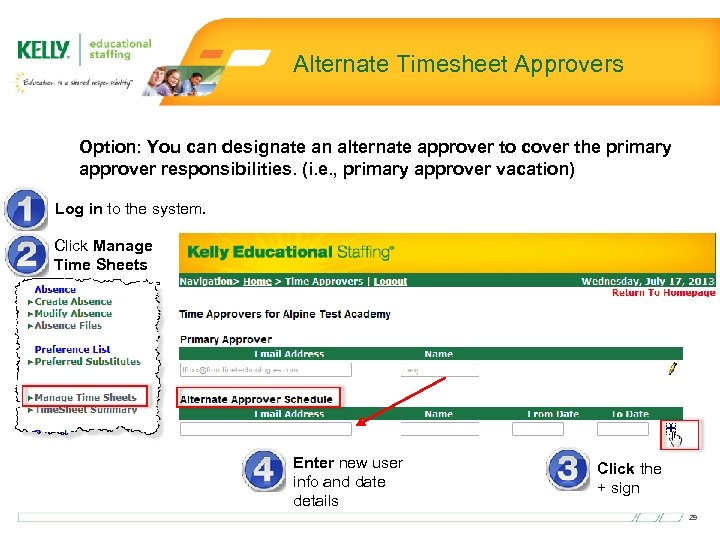 Alternate Timesheet Approvers Option: You can designate an alternate approver to cover the primary