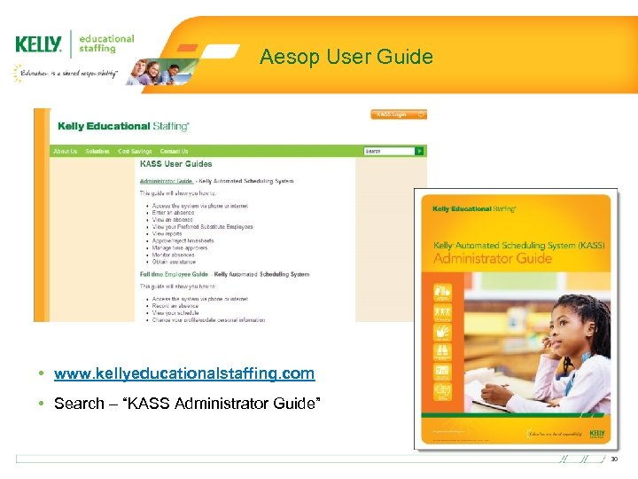"""Aesop User Guide • www. kellyeducationalstaffing. com • Search – """"KASS Administrator Guide"""" 30"""