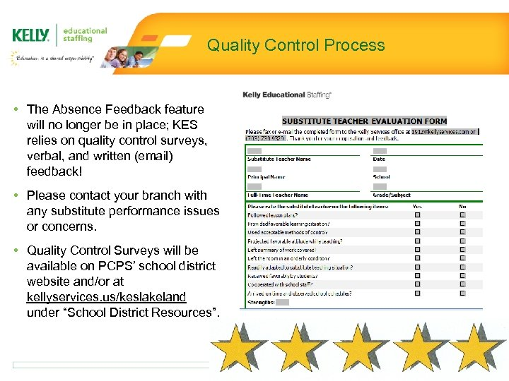 Quality Control Process • The Absence Feedback feature will no longer be in place;