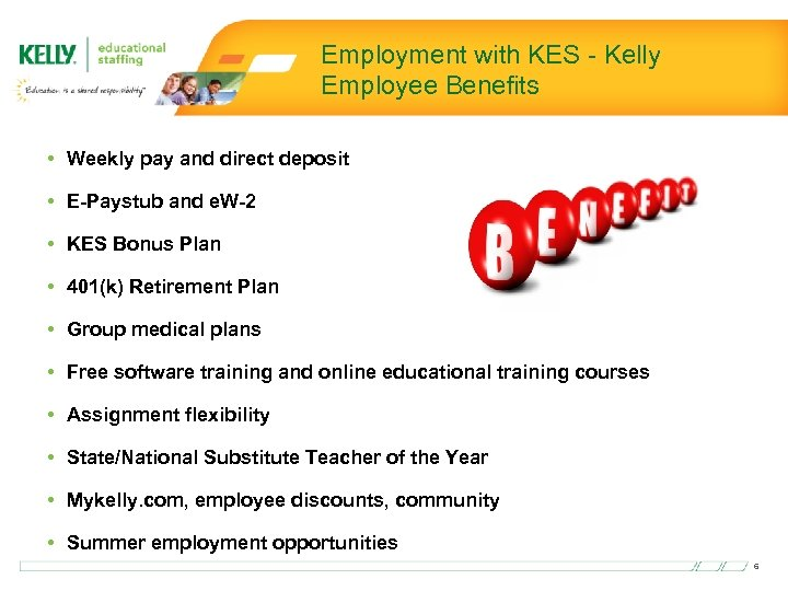 Employment with KES - Kelly Employee Benefits • Weekly pay and direct deposit •