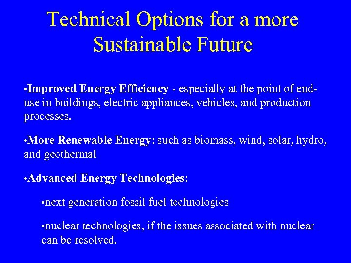 Technical Options for a more Sustainable Future • Improved Energy Efficiency - especially at