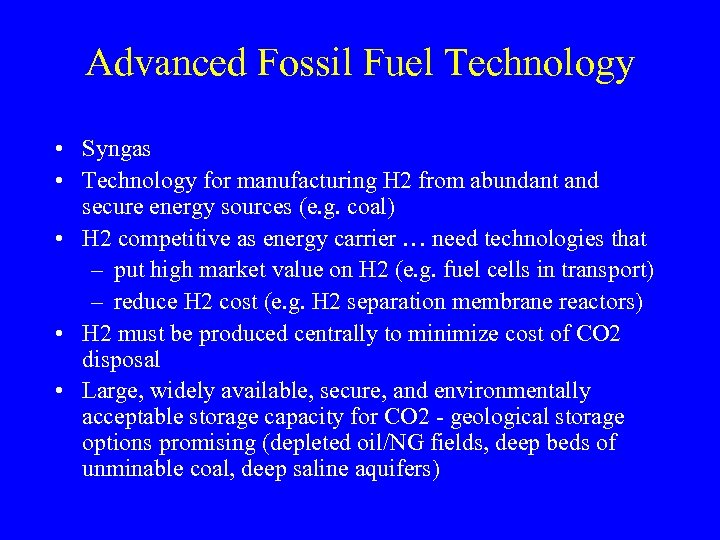 Advanced Fossil Fuel Technology • Syngas • Technology for manufacturing H 2 from abundant