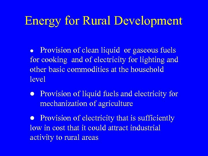 Energy for Rural Development Provision of clean liquid or gaseous fuels for cooking and