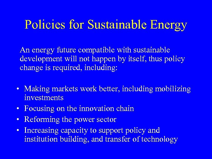 Policies for Sustainable Energy An energy future compatible with sustainable development will not happen