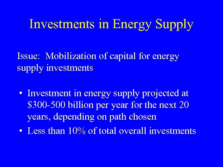 Investments in Energy Supply Issue: Mobilization of capital for energy supply investments • Investment