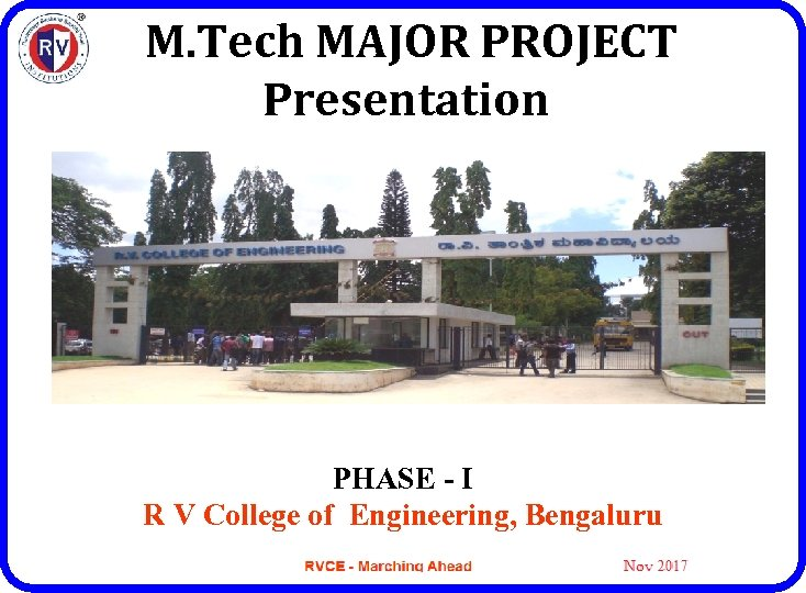 M. Tech MAJOR PROJECT Presentation PHASE - I R V College of Engineering, Bengaluru