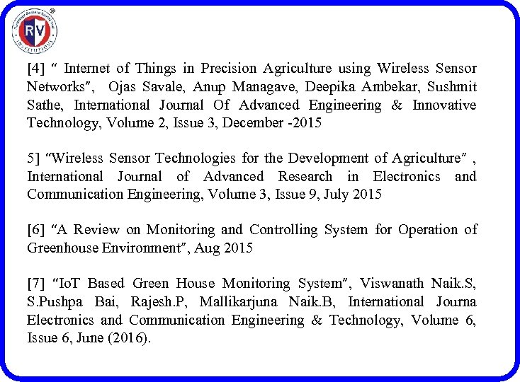 "[4] "" Internet of Things in Precision Agriculture using Wireless Sensor Networks"", Ojas Savale,"