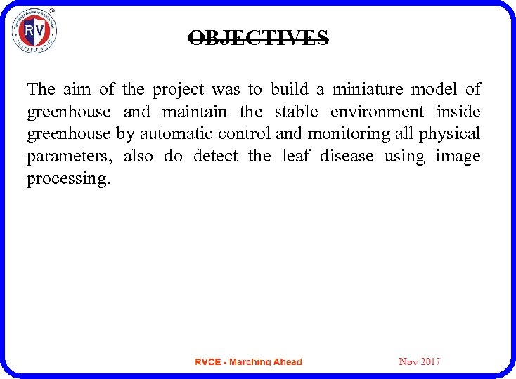 OBJECTIVES The aim of the project was to build a miniature model of greenhouse